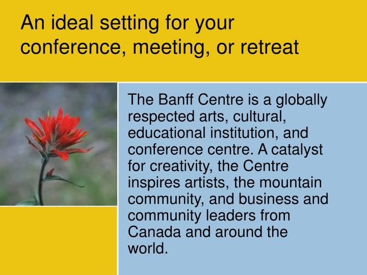 An ideal setting for your conference meeting or retreat