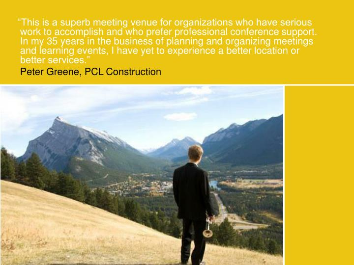 """""""This is a superb meeting venue for organizations who have serious work to accomplish and who ..."""