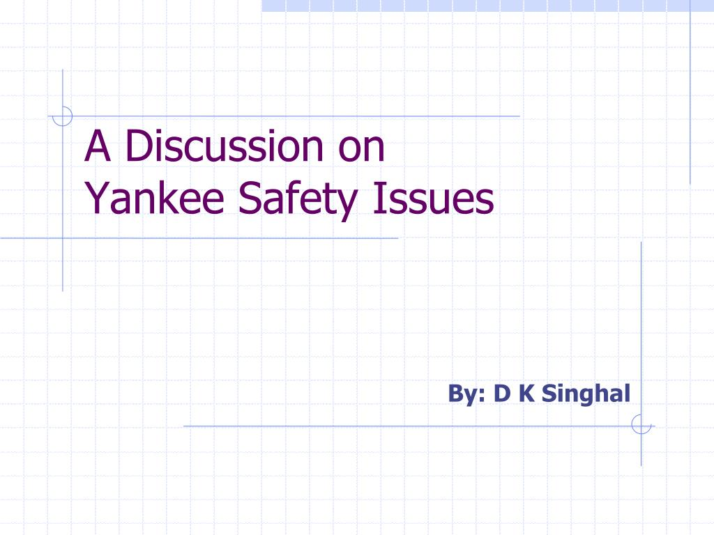 a discussion on yankee safety issues l.