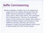 baffle commissioning