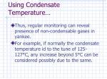 using condensate temperature