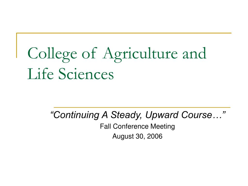 college of agriculture and life sciences l.