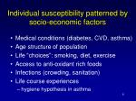 individual susceptibility patterned by socio economic factors