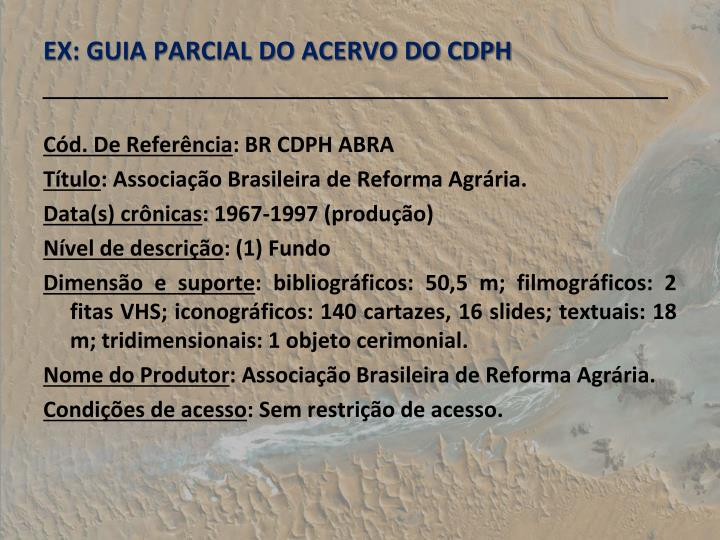 EX: GUIA PARCIAL DO ACERVO DO CDPH