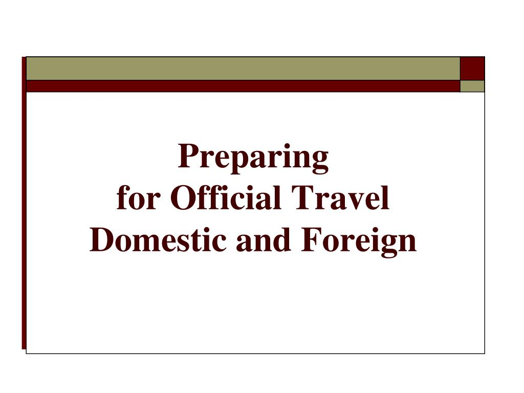 preparing for official travel domestic and foreign l.