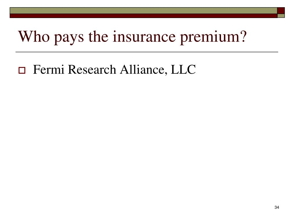 Who pays the insurance premium?