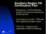 southern region cd certification plan