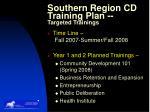 southern region cd training plan targeted trainings