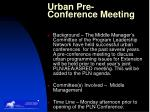 urban pre conference meeting