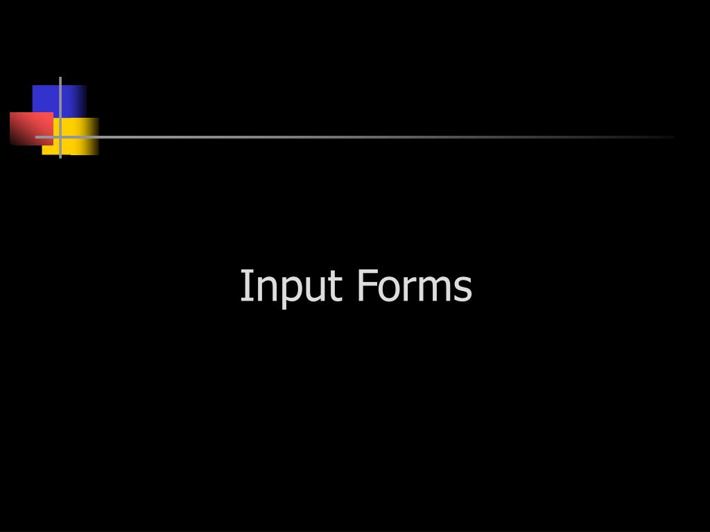 Input Forms