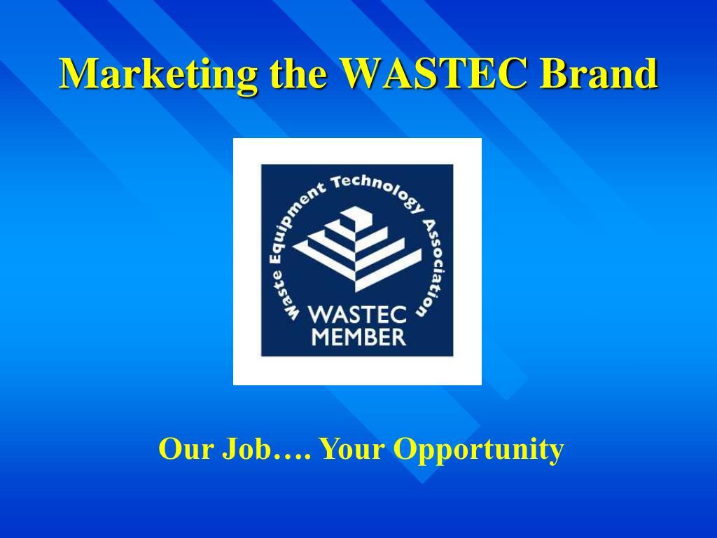 Marketing the WASTEC Brand