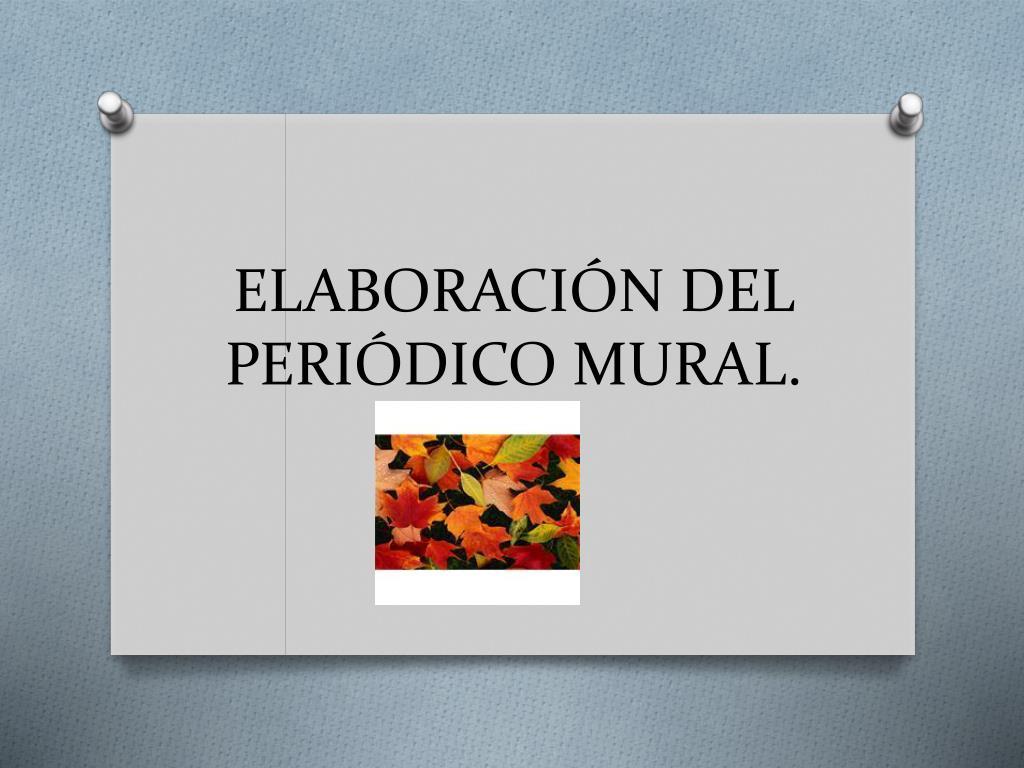 Ppt Elaboracion Del Periodico Mural Powerpoint Presentation Id