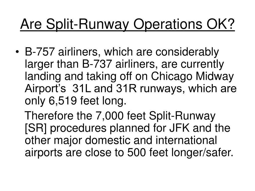 Are Split-Runway Operations OK?