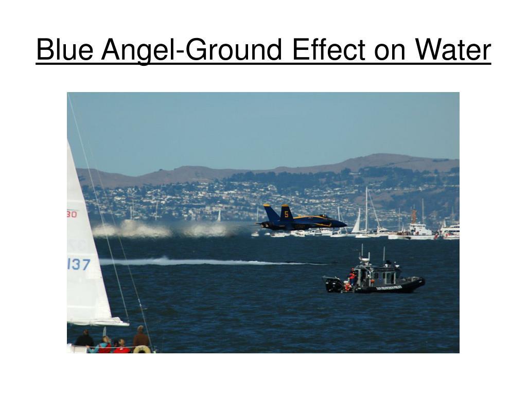 Blue Angel-Ground Effect on Water