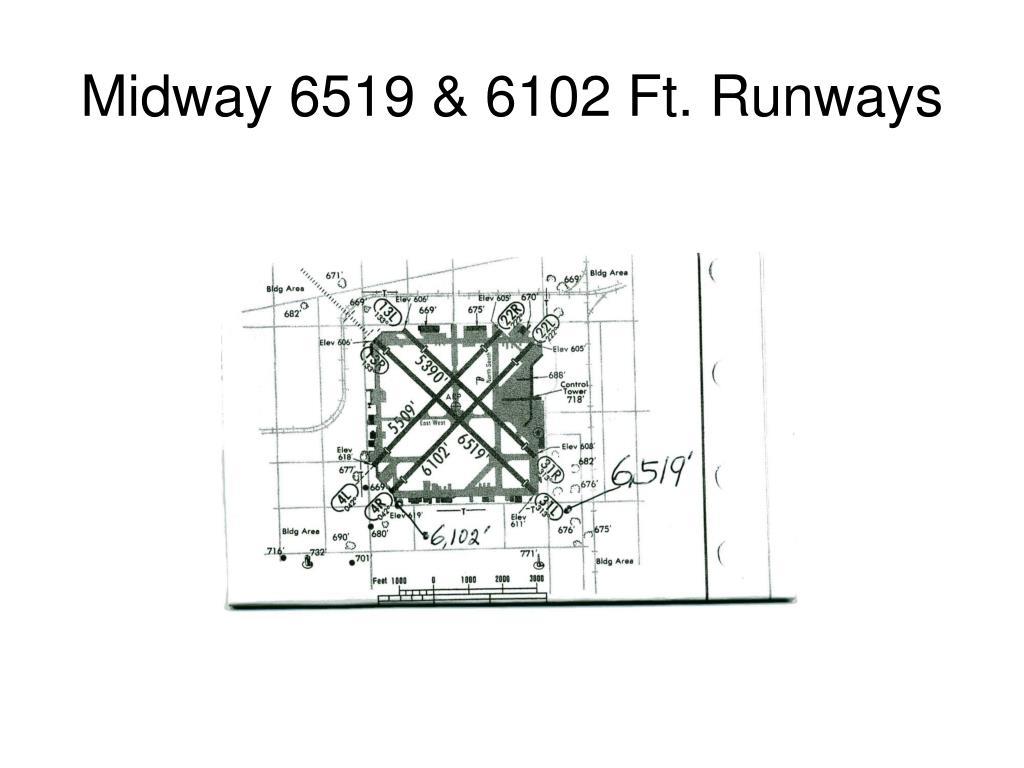 Midway 6519 & 6102 Ft. Runways