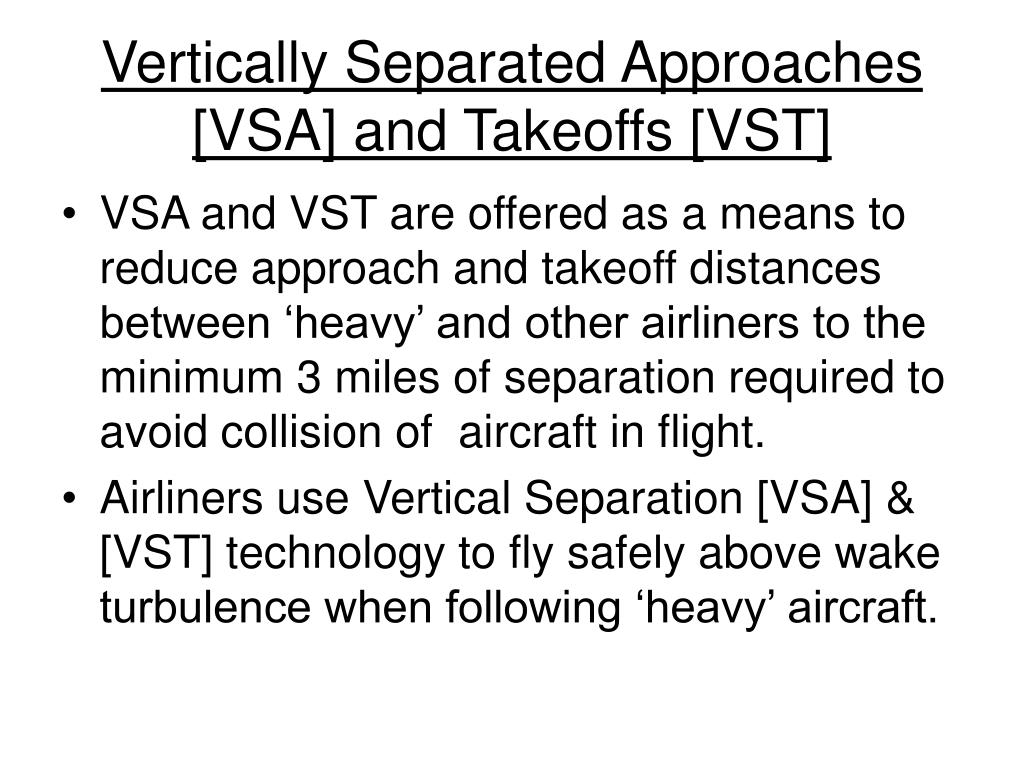 Vertically Separated Approaches [VSA] and Takeoffs [VST]