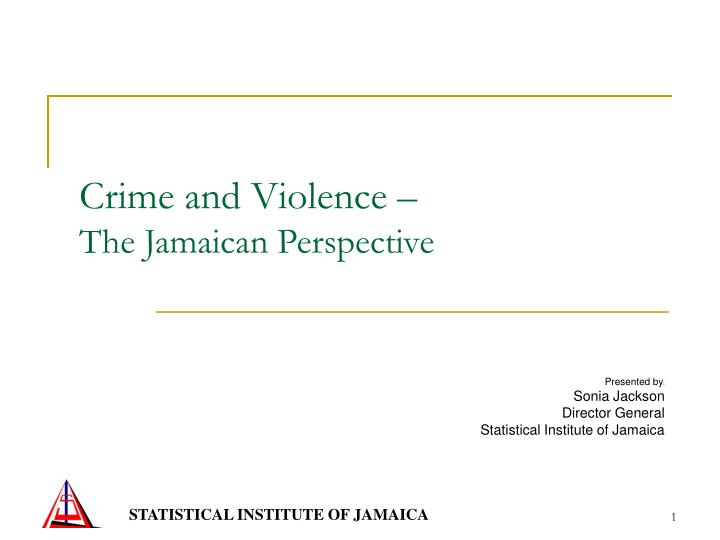 Crime and violence the jamaican perspective