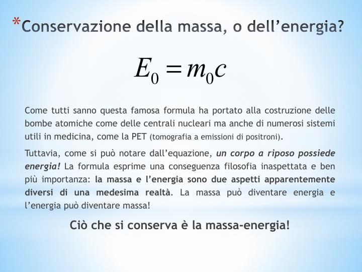 Conservazione della massa, o dell'energia?