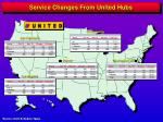 service changes from united hubs