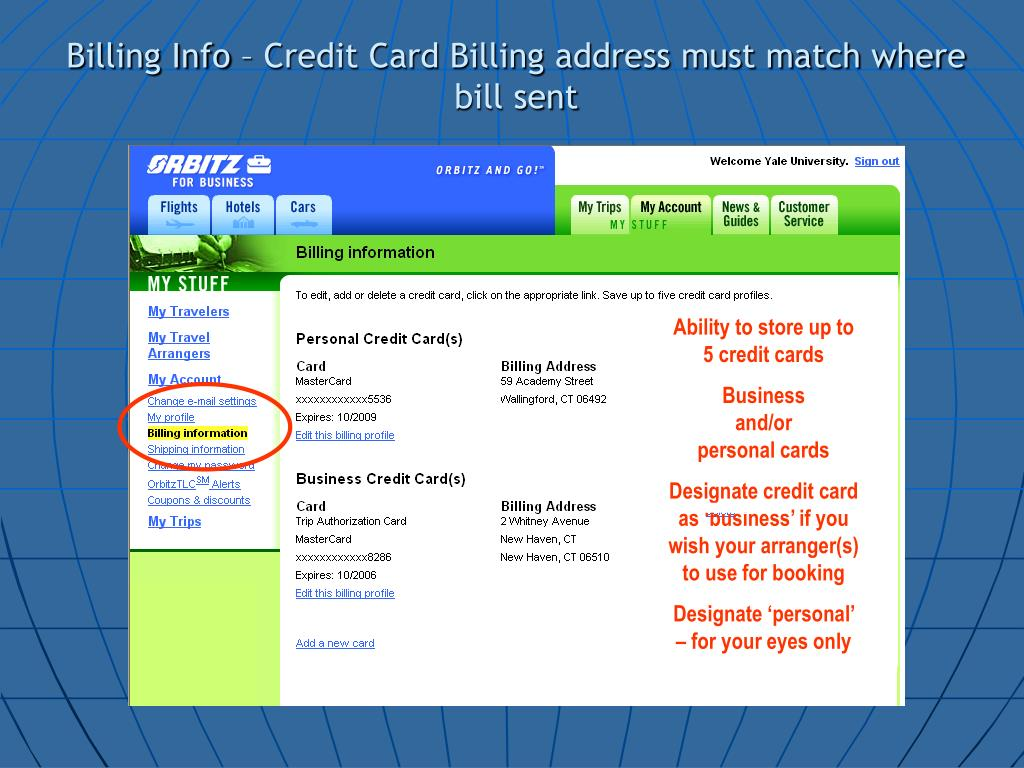 Billing Info – Credit Card Billing address must match where bill sent