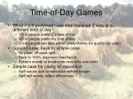 time of day games