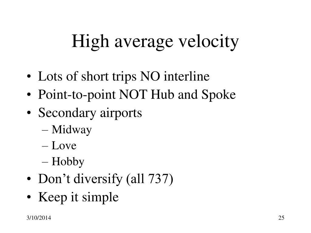 High average velocity
