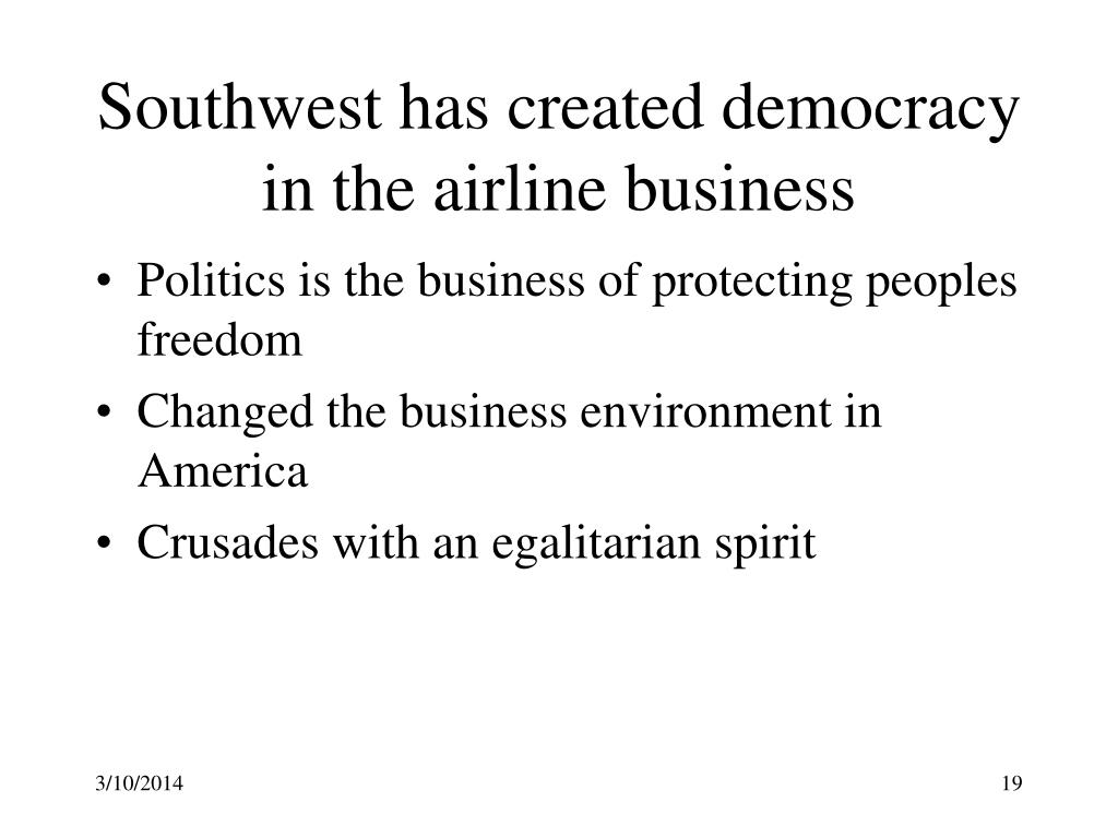 Southwest has created democracy in the airline business