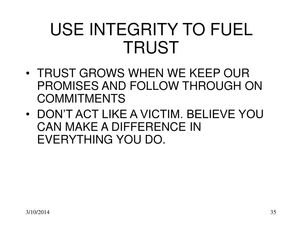 USE INTEGRITY TO FUEL TRUST