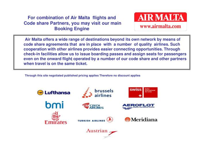 For combination of air malta flights and code share partners you may visit our main booking engine