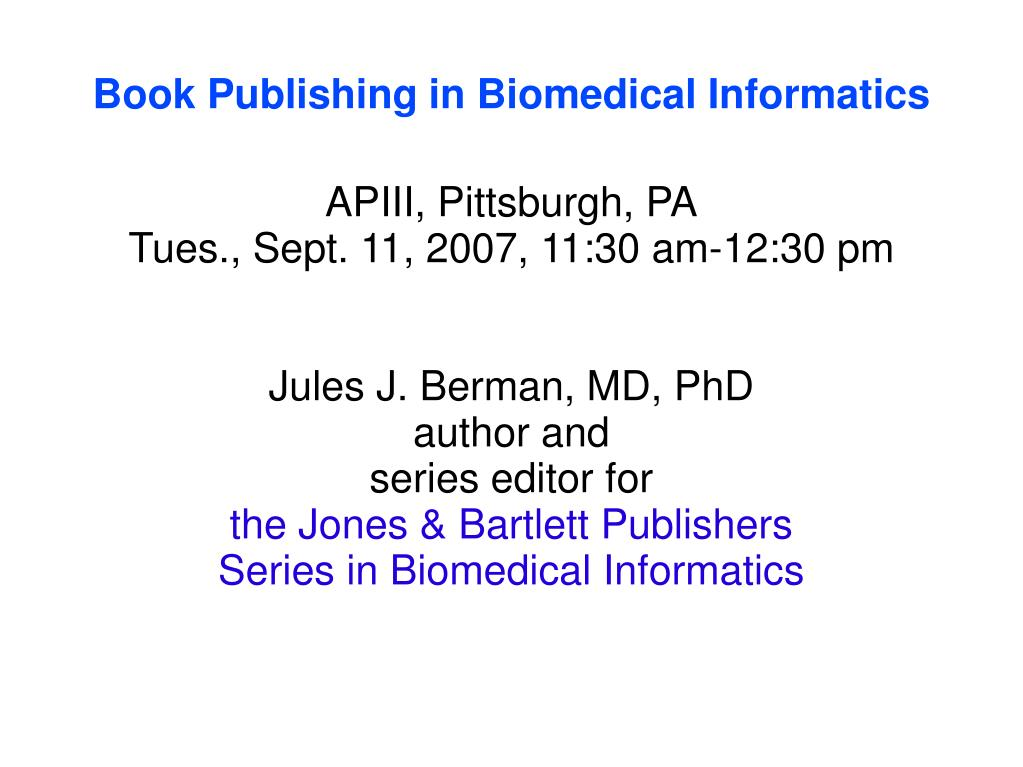 book publishing in biomedical informatics l.