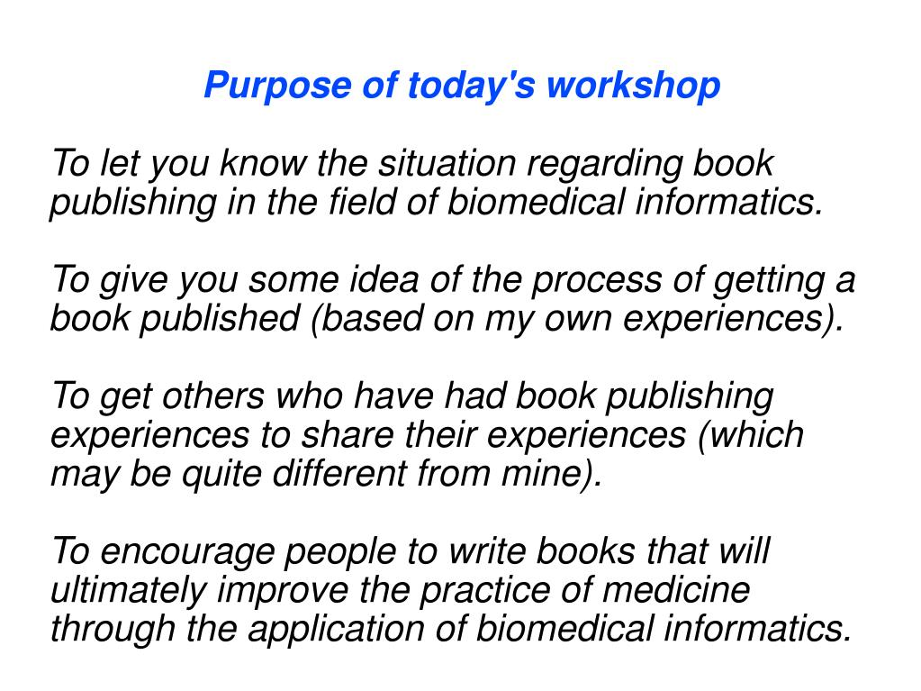 To let you know the situation regarding book publishing in the field of biomedical informatics.