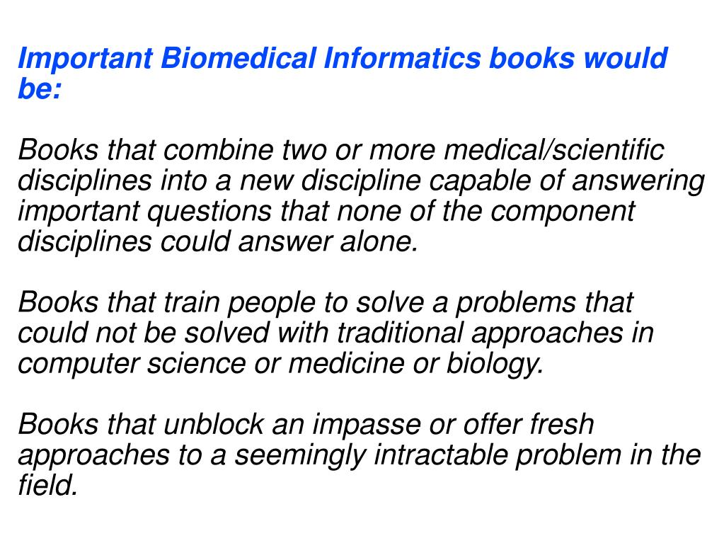 Important Biomedical Informatics books would be: