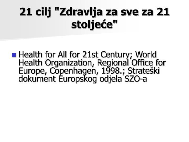 """21 cilj """"Zdravlja za sve za 21 stoljeće"""""""