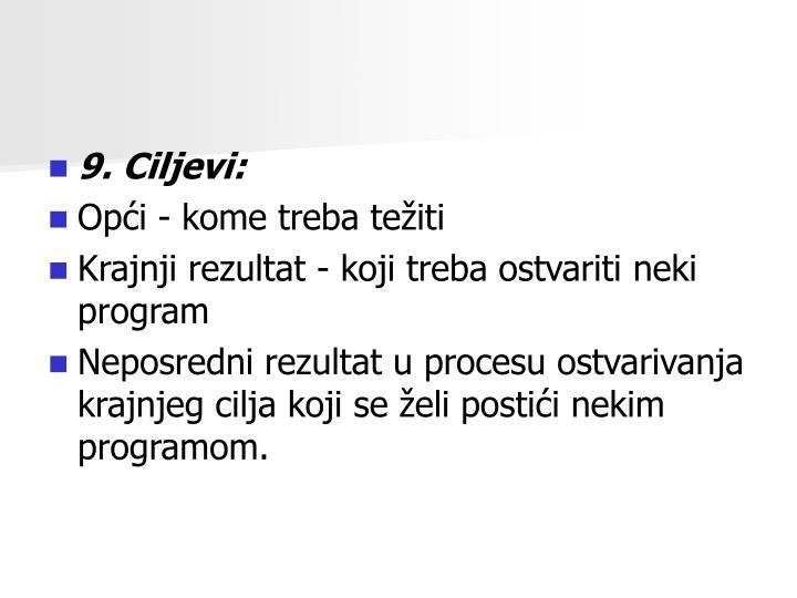 9. Ciljevi: