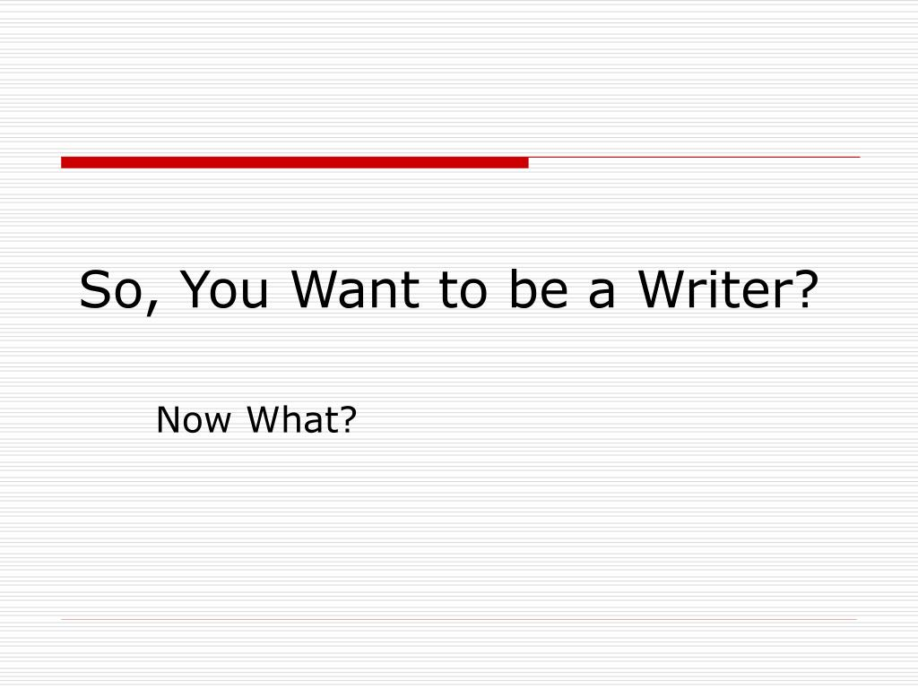 so you want to be a writer l.