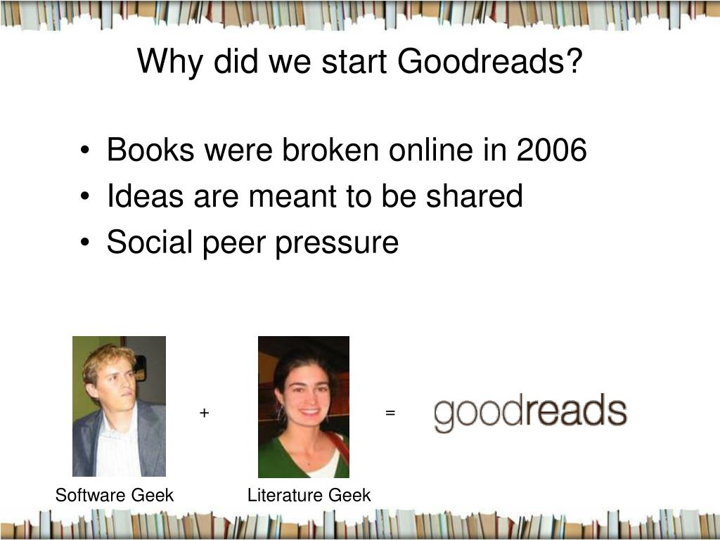 Why did we start Goodreads?