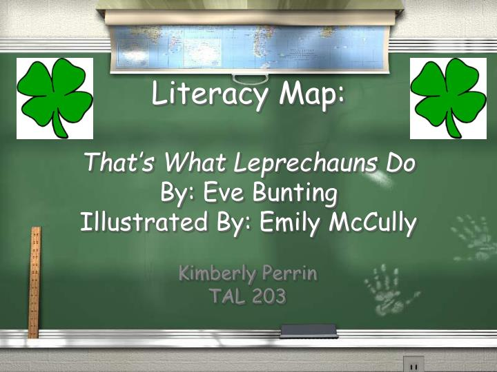 Literacy map that s what leprechauns do by eve bunting illustrated by emily mccully