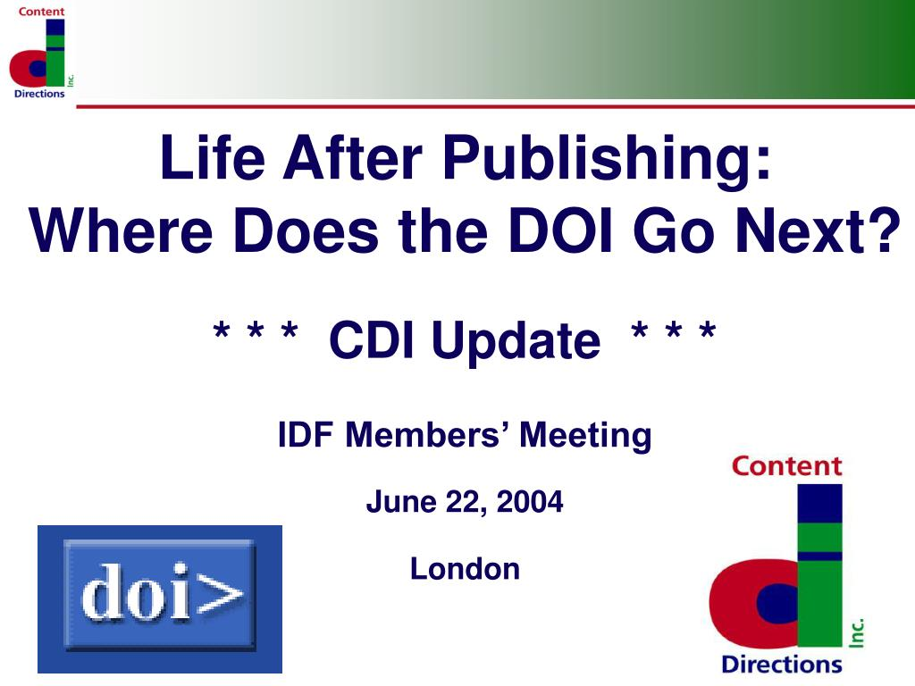 life after publishing where does the doi go next cdi update idf members meeting june 22 2004 london l.