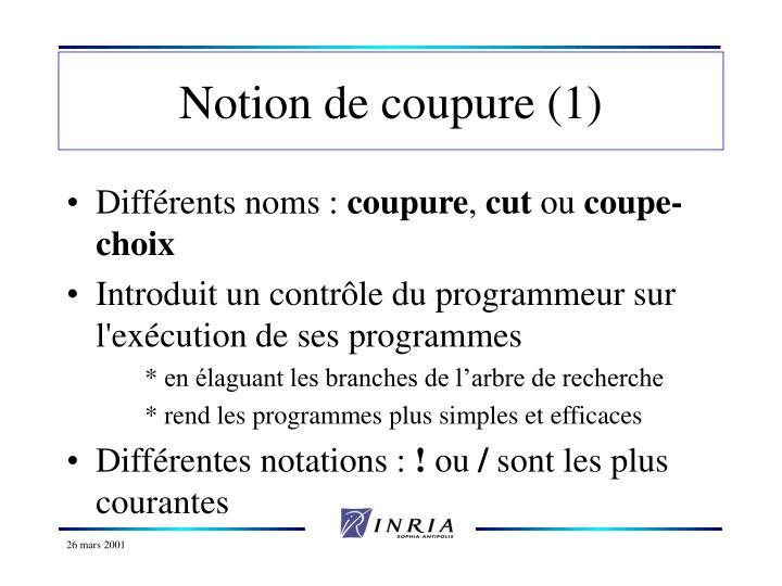 Notion de coupure (1)