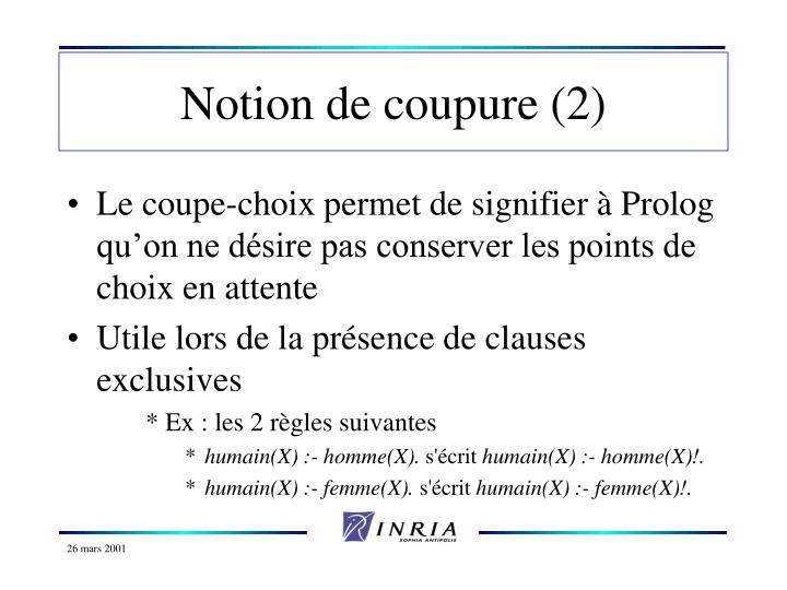 Notion de coupure (2)