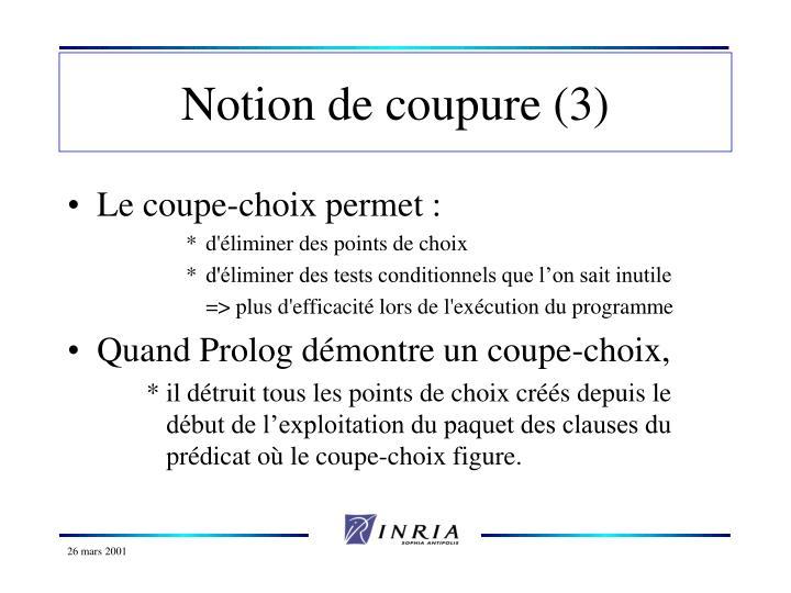 Notion de coupure (3)