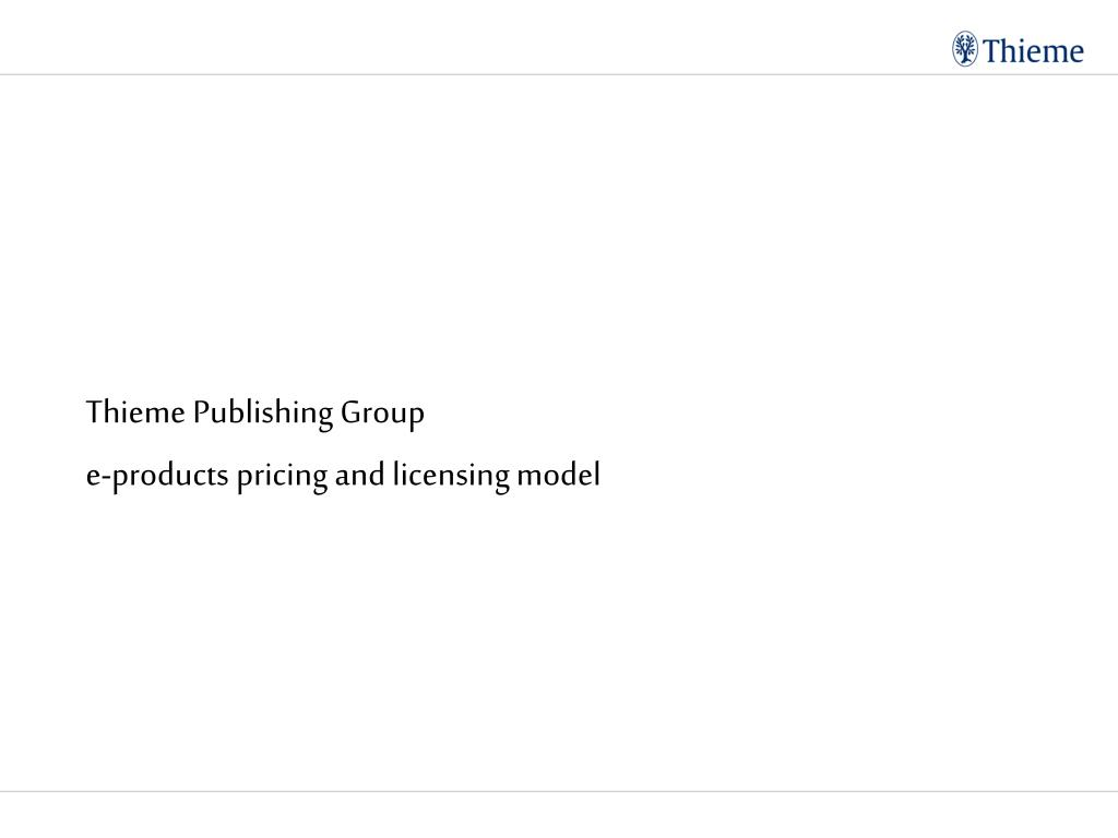 thieme publishing group e products pricing and licensing model l.