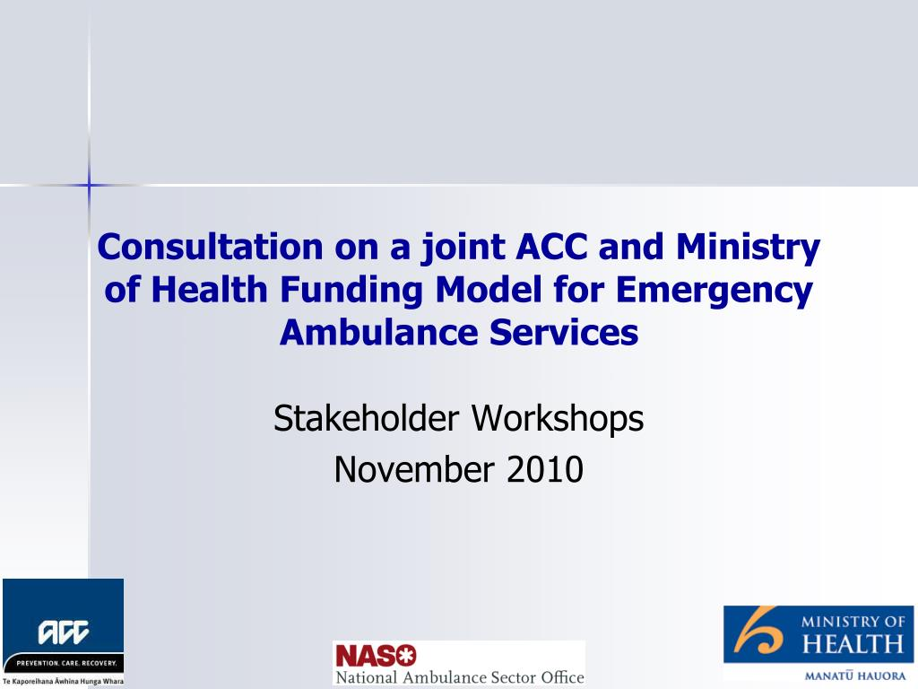 consultation on a joint acc and ministry of health funding model for emergency ambulance services l.
