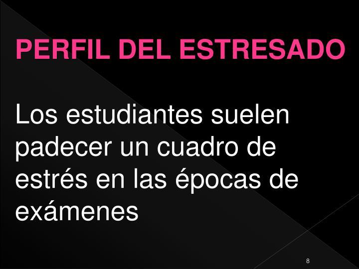 PERFIL DEL ESTRESADO