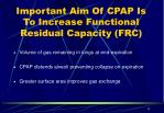 important aim of cpap is to increase functional residual capacity frc