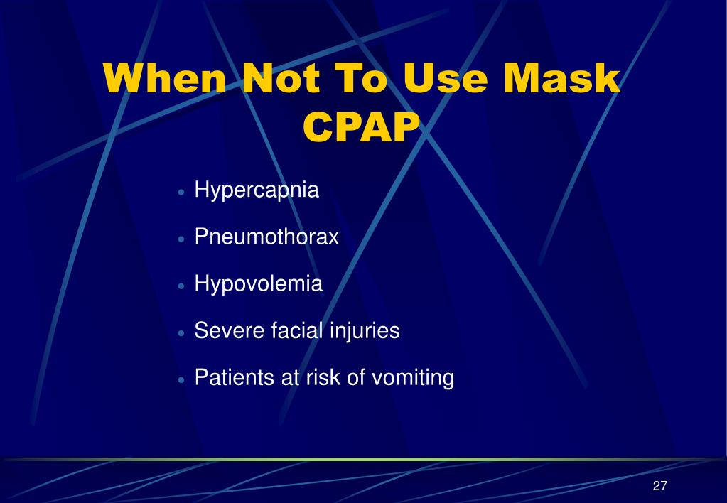 When Not To Use Mask CPAP