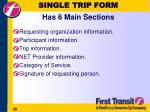 single trip form has 6 main sections