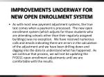 improvements underway for new open enrollment system