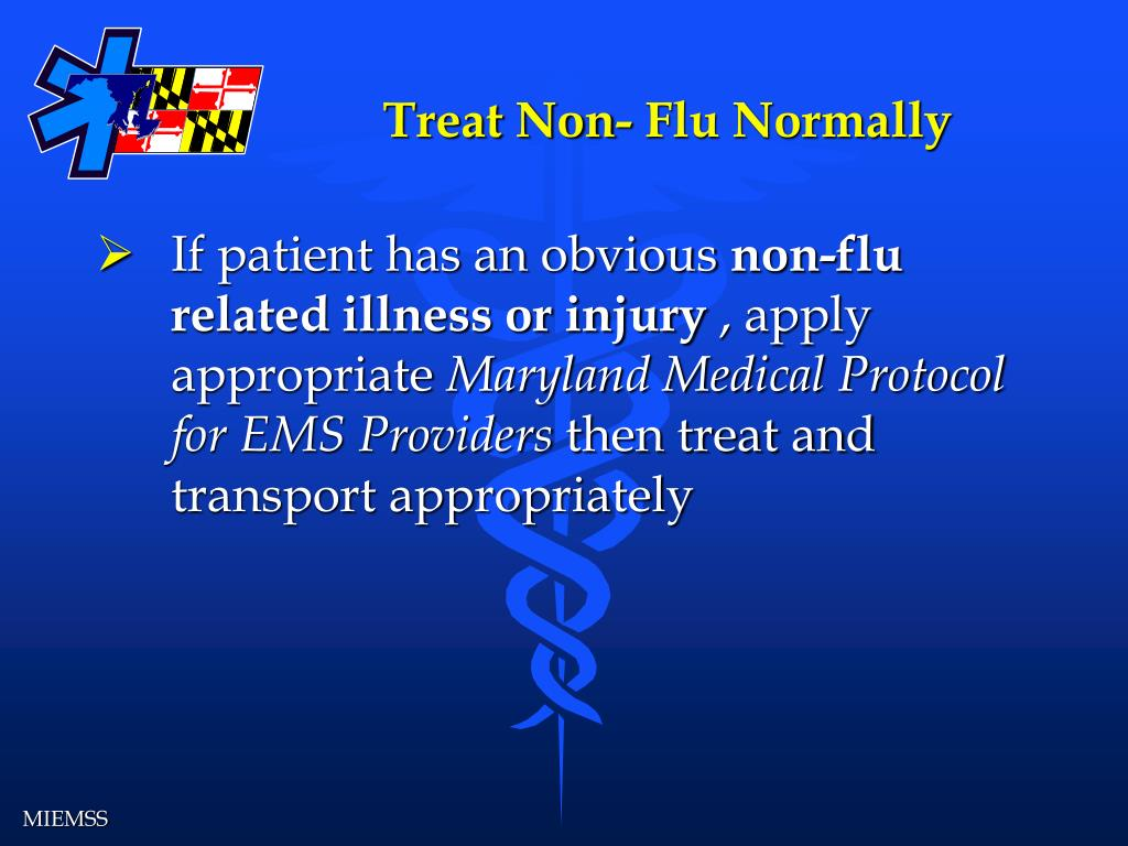 Treat Non- Flu Normally
