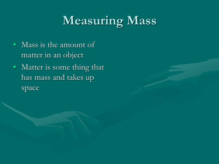 the mass would be measured essay The mass would be measured by a digital balance (001g), which was very accurate way of measuring the mass because it can detect up to two decimal places to make sure it's a fair test we took two tests for each length so that we could get an accurate average.